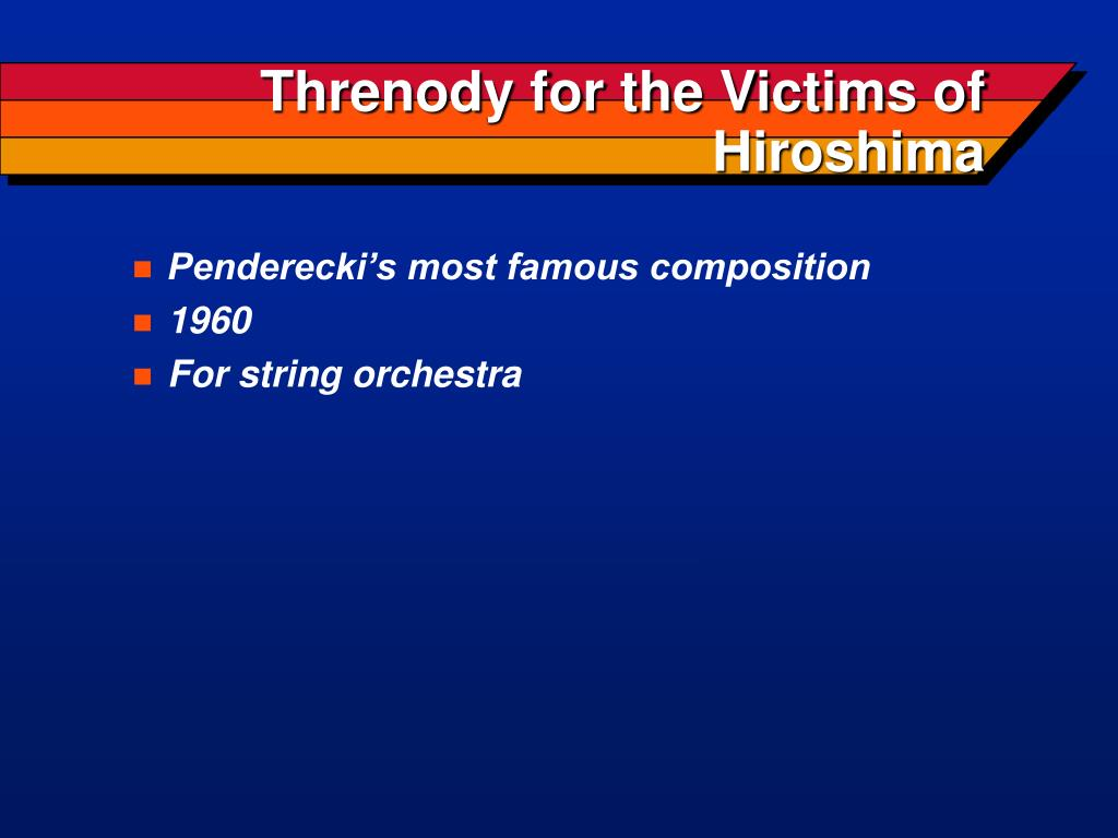 Threnody for the Victims of Hiroshima
