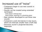 increased use of noise