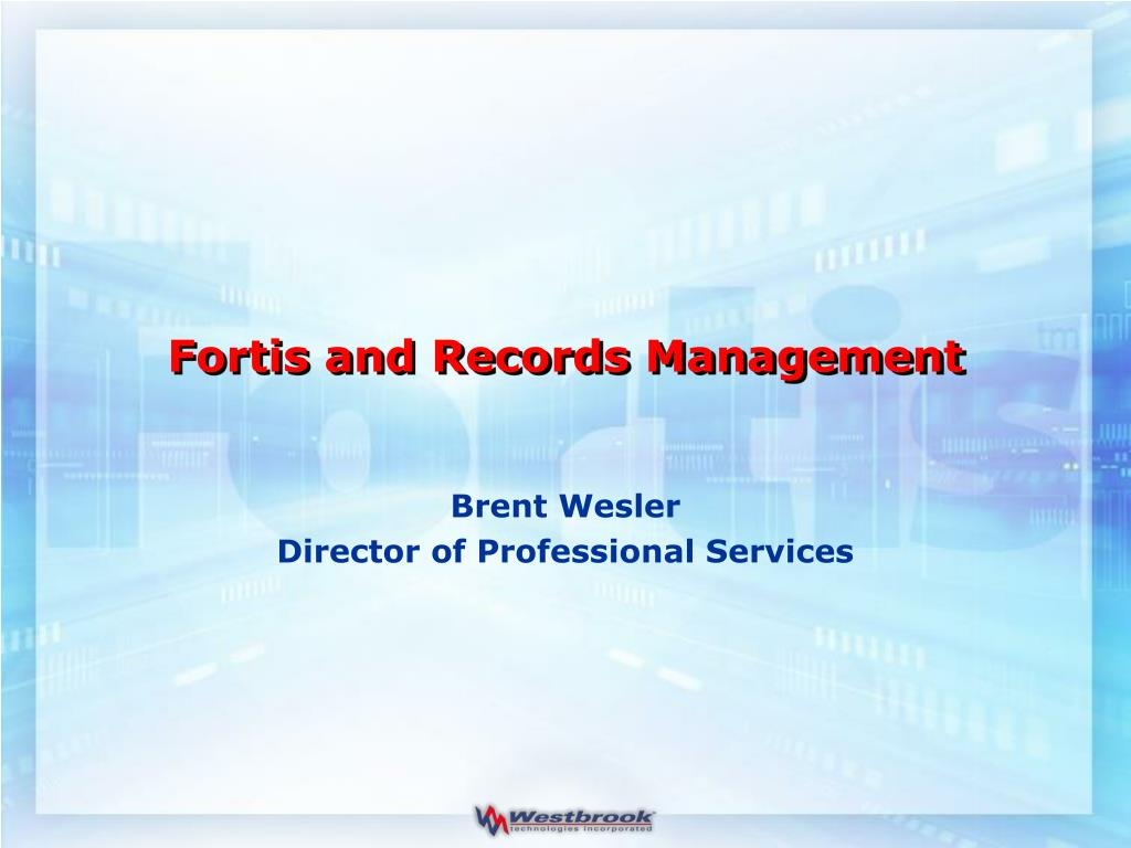 fortis and records management l.