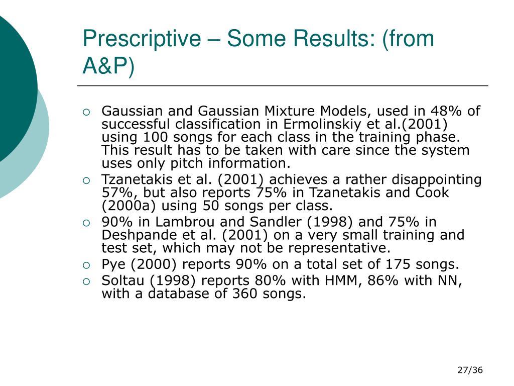 Prescriptive – Some Results: (from A&P)