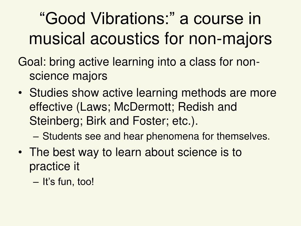 """Good Vibrations:"" a course in musical acoustics for non-majors"