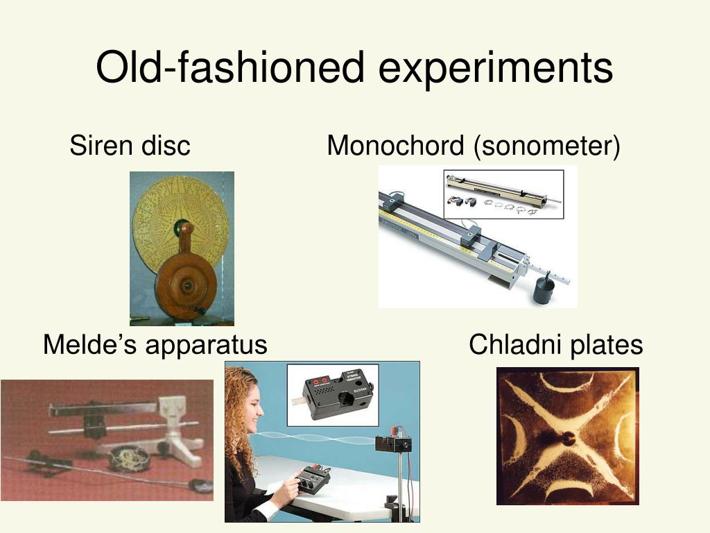 Old-fashioned experiments