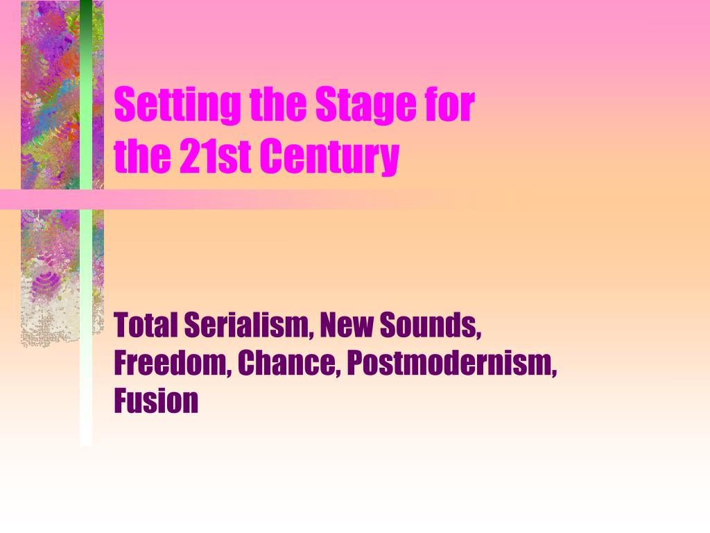 setting the stage for the 21st century l.