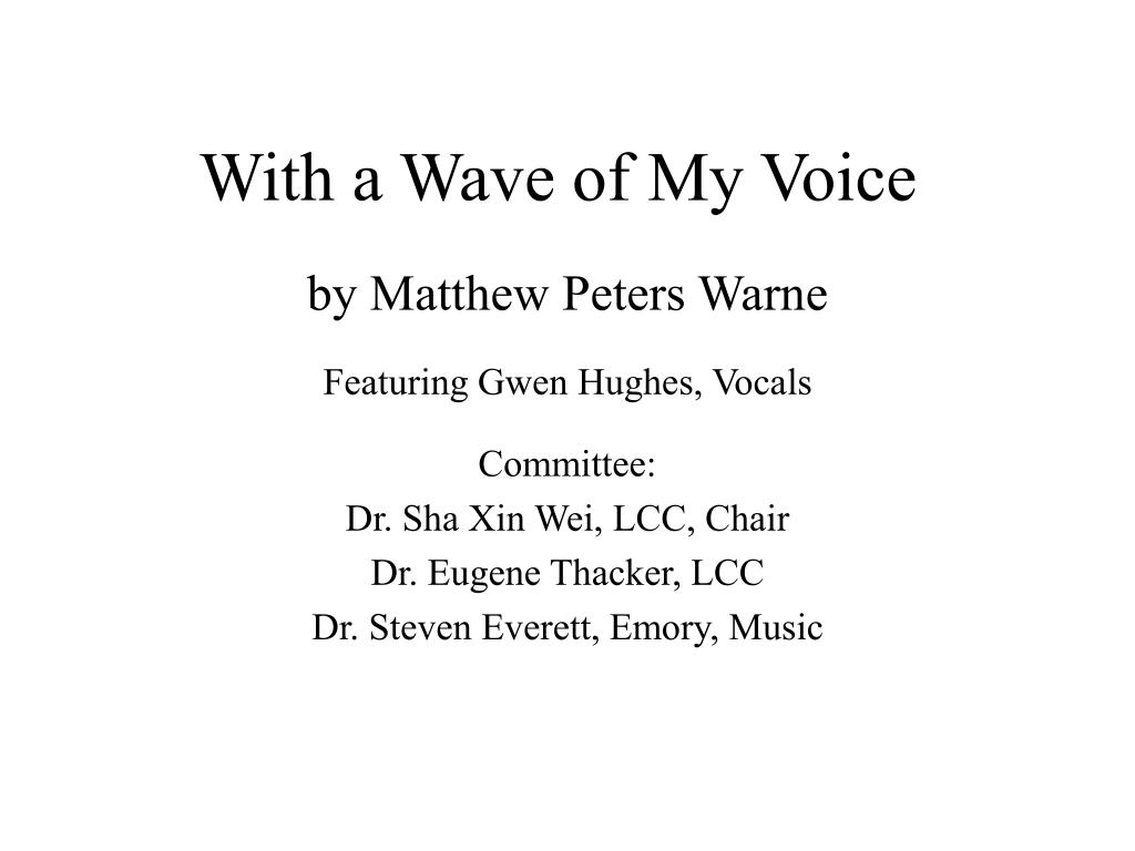 with a wave of my voice l.
