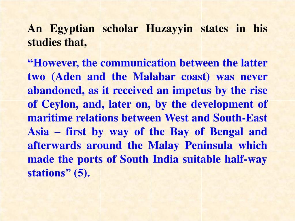 An Egyptian scholar Huzayyin states in his studies that,
