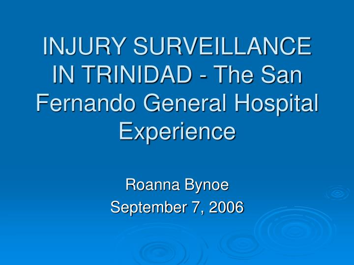 Injury surveillance in trinidad the san fernando general hospital experience