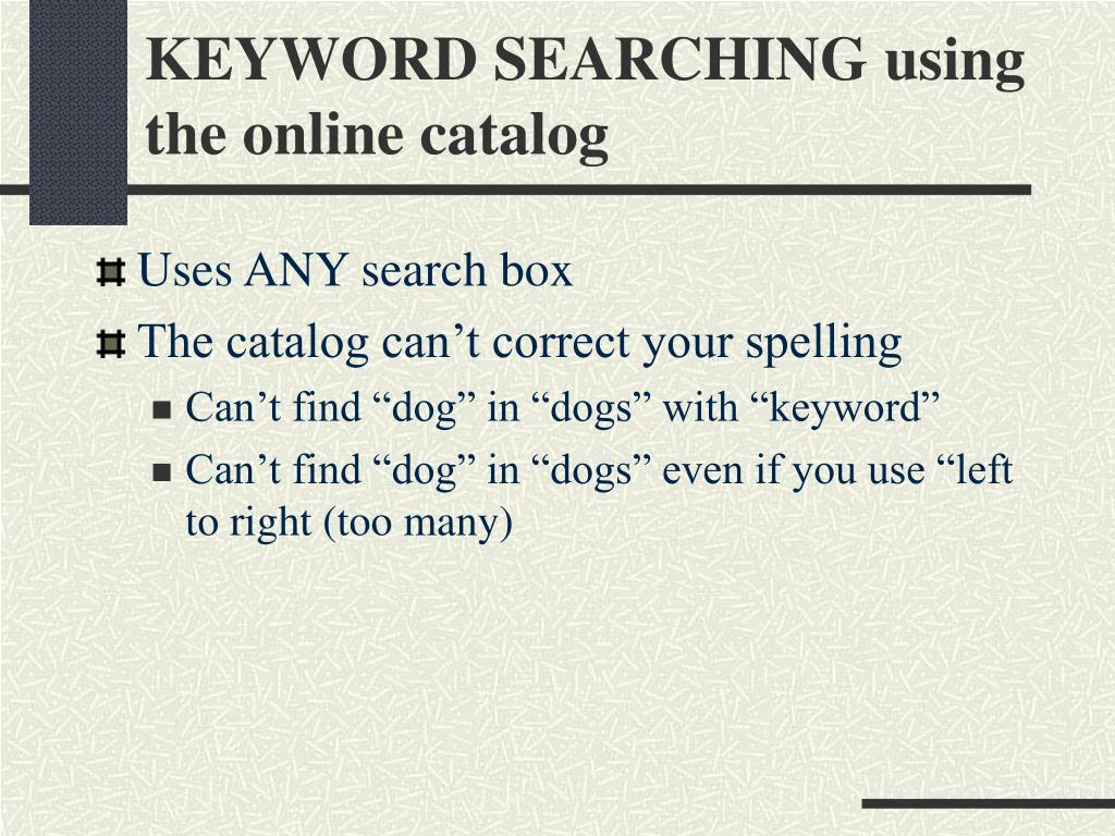 KEYWORD SEARCHING using the online catalog