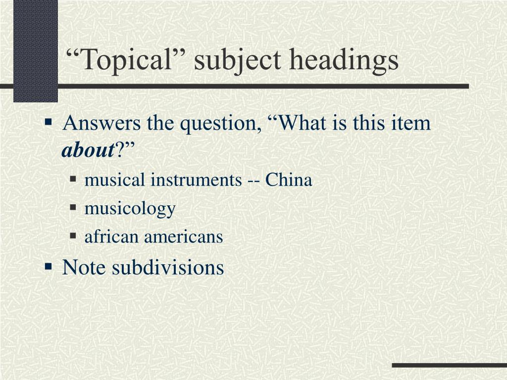 """Topical"" subject headings"