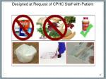 designed at request of cphc staff with patient input