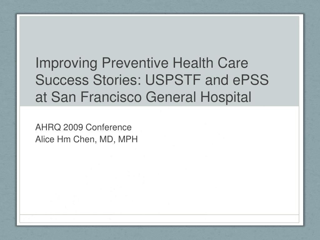 improving preventive health care success stories uspstf and epss at san francisco general hospital l.