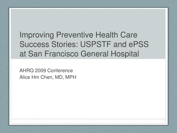 Improving preventive health care success stories uspstf and epss at san francisco general hospital