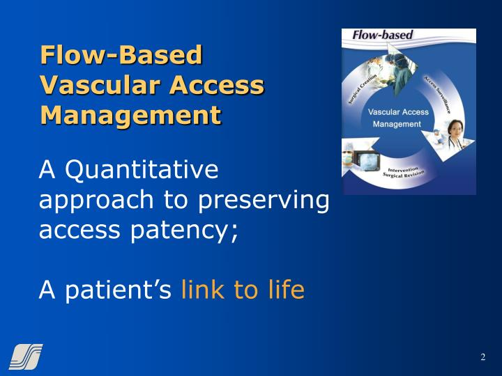 Flow based vascular access management