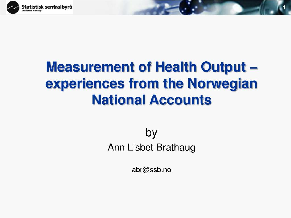 measurement of health output experiences from the norwegian national accounts l.