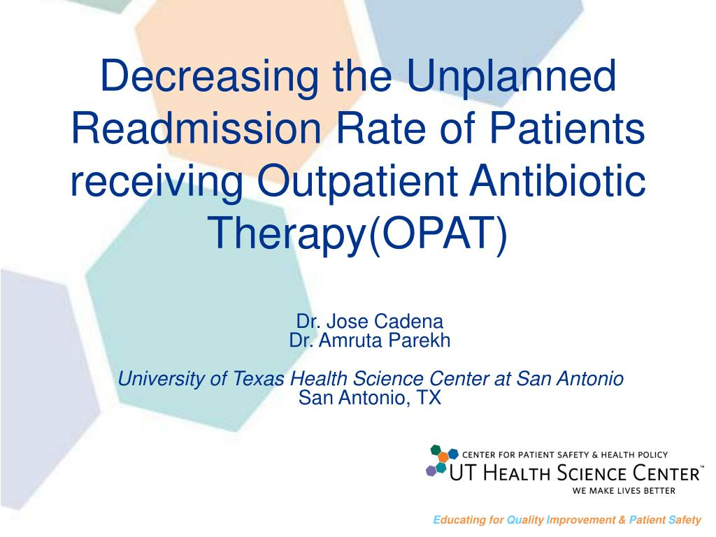 decreasing the unplanned readmission rate of patients receiving outpatient antibiotic therapy opat l.