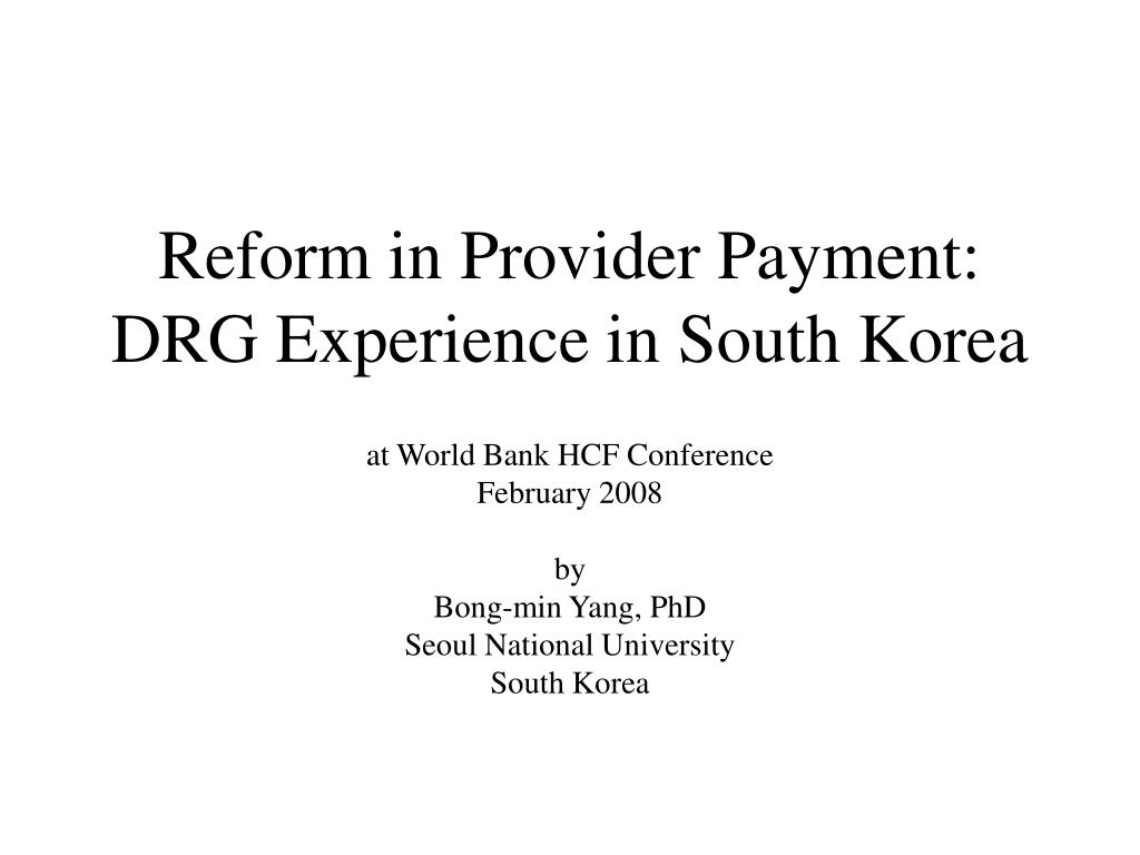 reform in provider payment drg experience in south korea