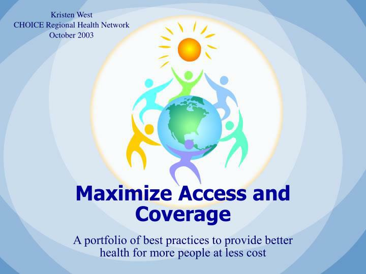 maximize access and coverage n.