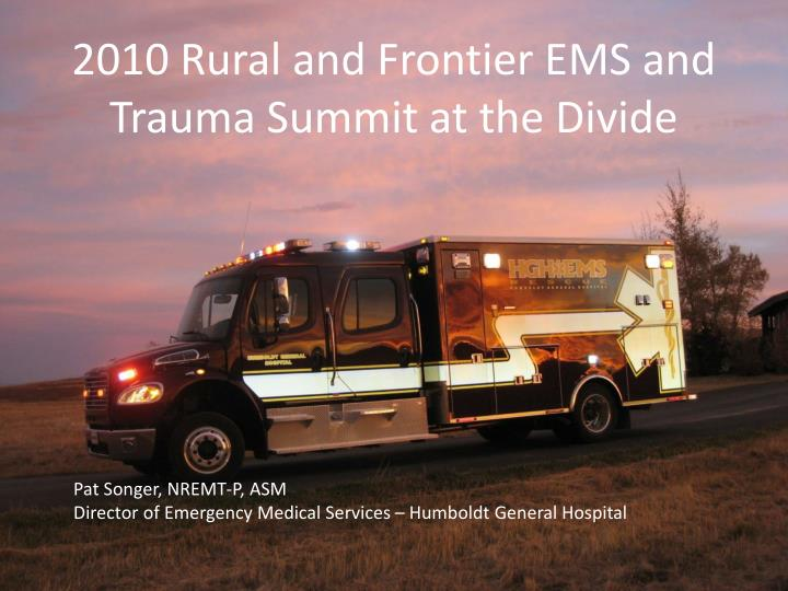 2010 rural and frontier ems and trauma summit at the divide