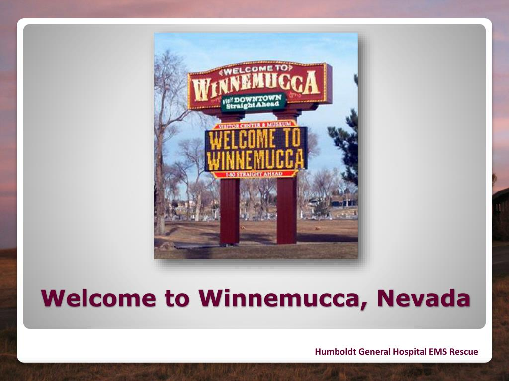 Welcome to Winnemucca, Nevada