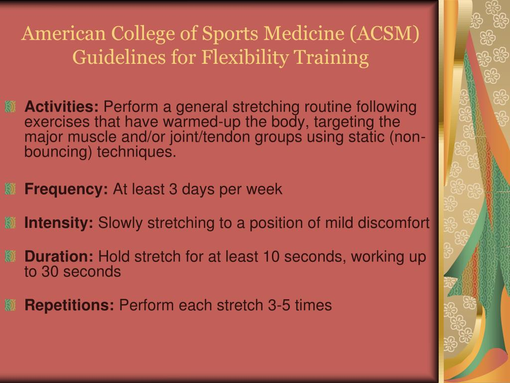 American College of Sports Medicine (ACSM) Guidelines for Flexibility Training