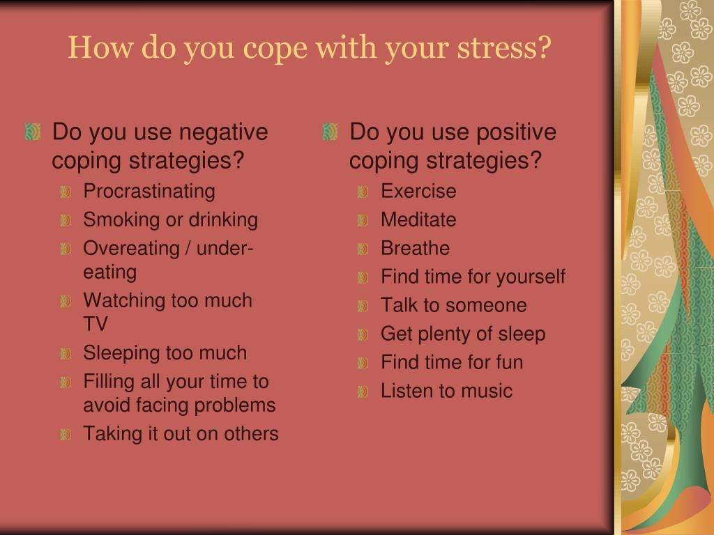 Do you use positive coping strategies?