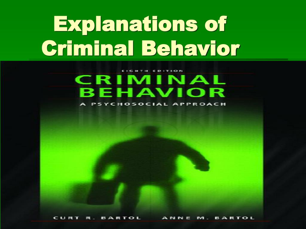explanations for criminal behaviour Serial murder: an exploration and evaluation of theories very little is known about the serial killers and few theoretical explanations criminal behaviour.