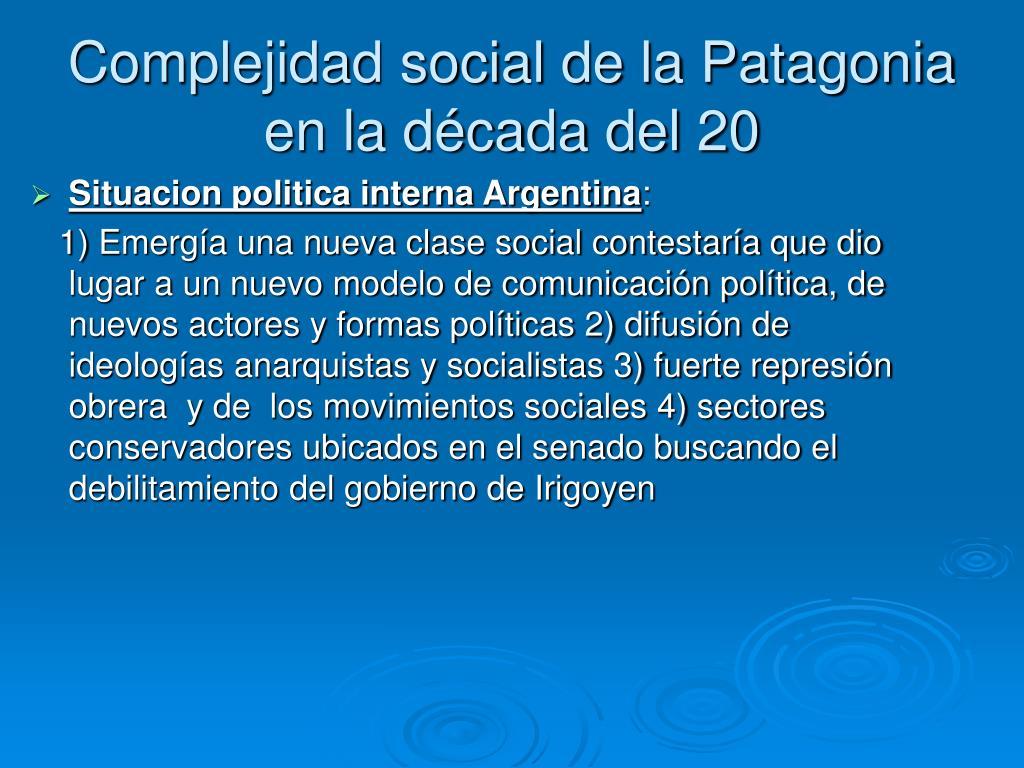 complejidad social de la patagonia en la d cada del 20 l.