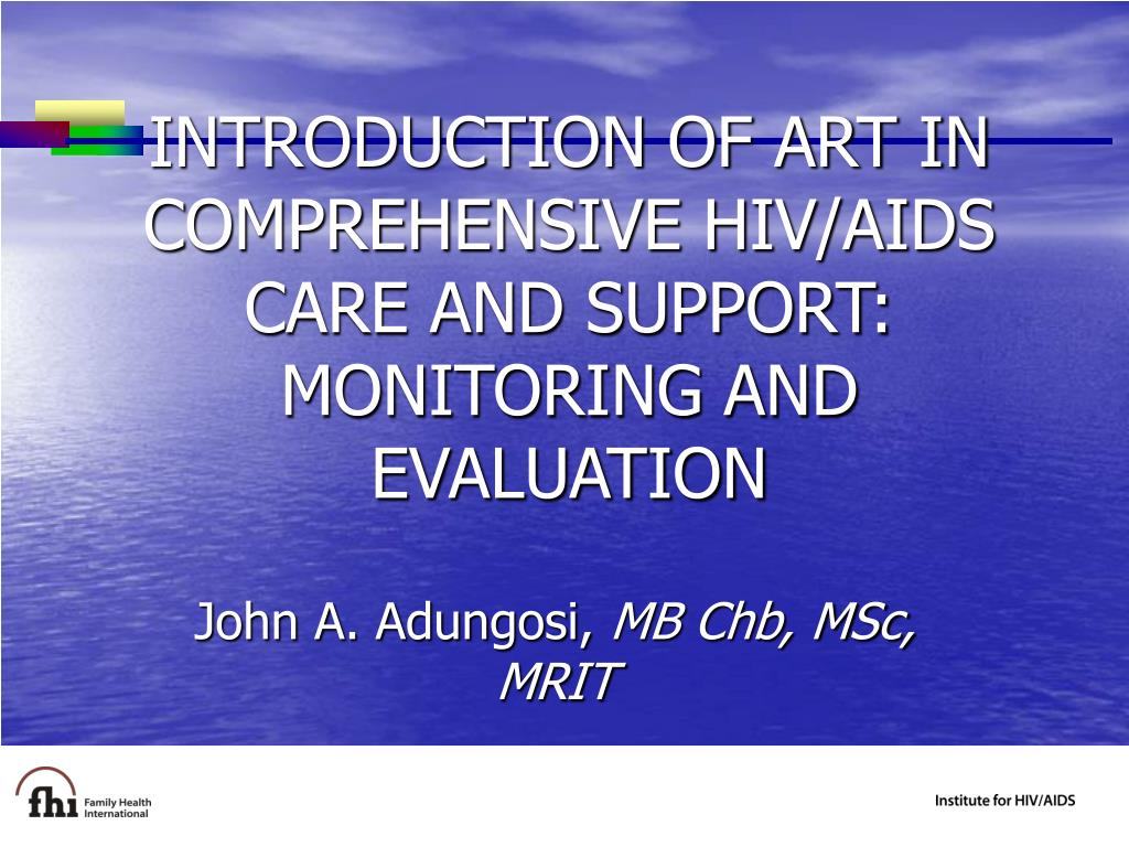 introduction of art in comprehensive hiv aids care and support monitoring and evaluation l.