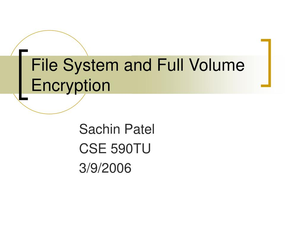 file system and full volume encryption l.