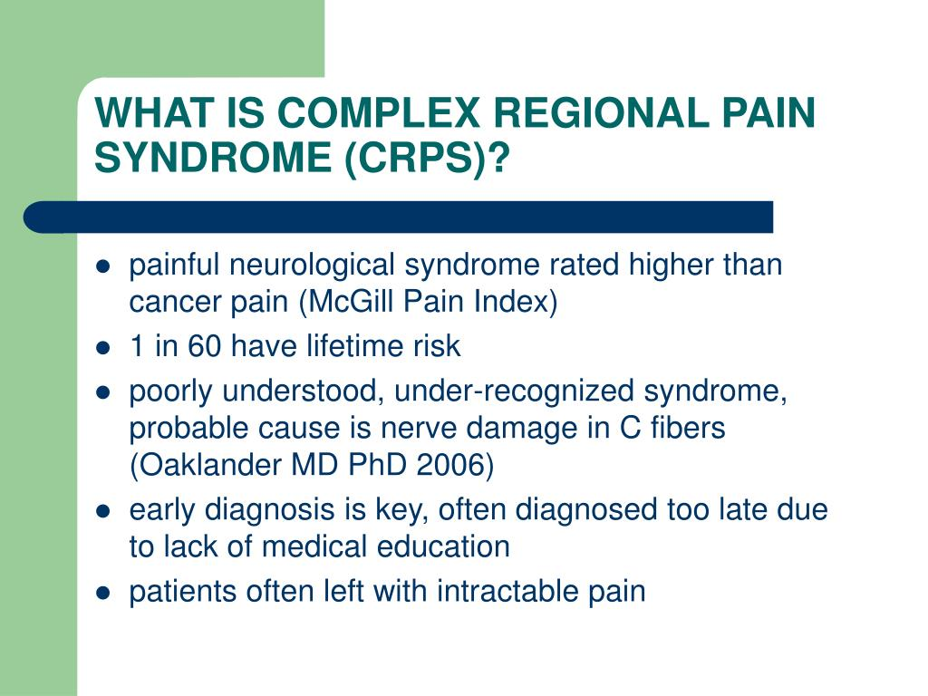 WHAT IS COMPLEX REGIONAL PAIN SYNDROME (CRPS)?