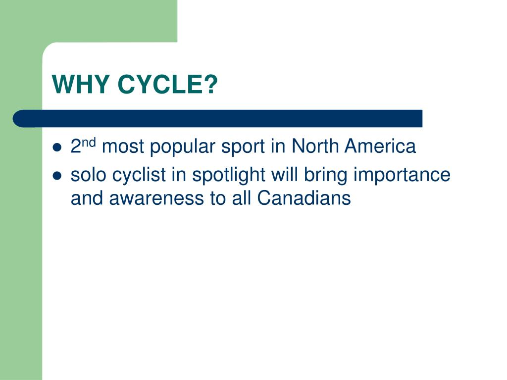 WHY CYCLE?