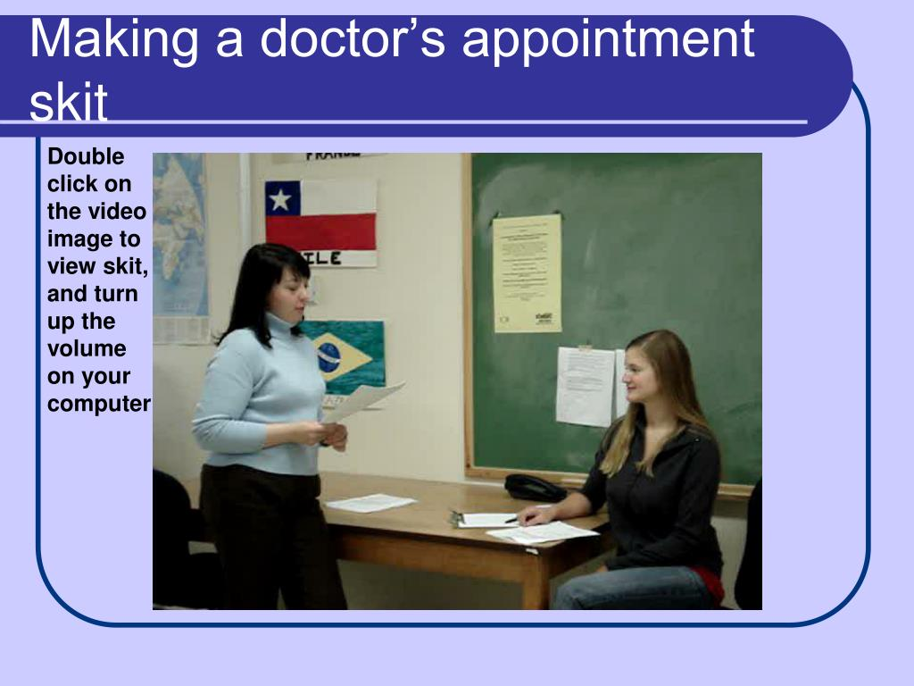 Making a doctor's appointment skit