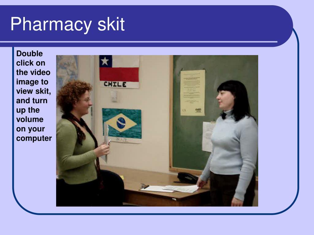 Pharmacy skit