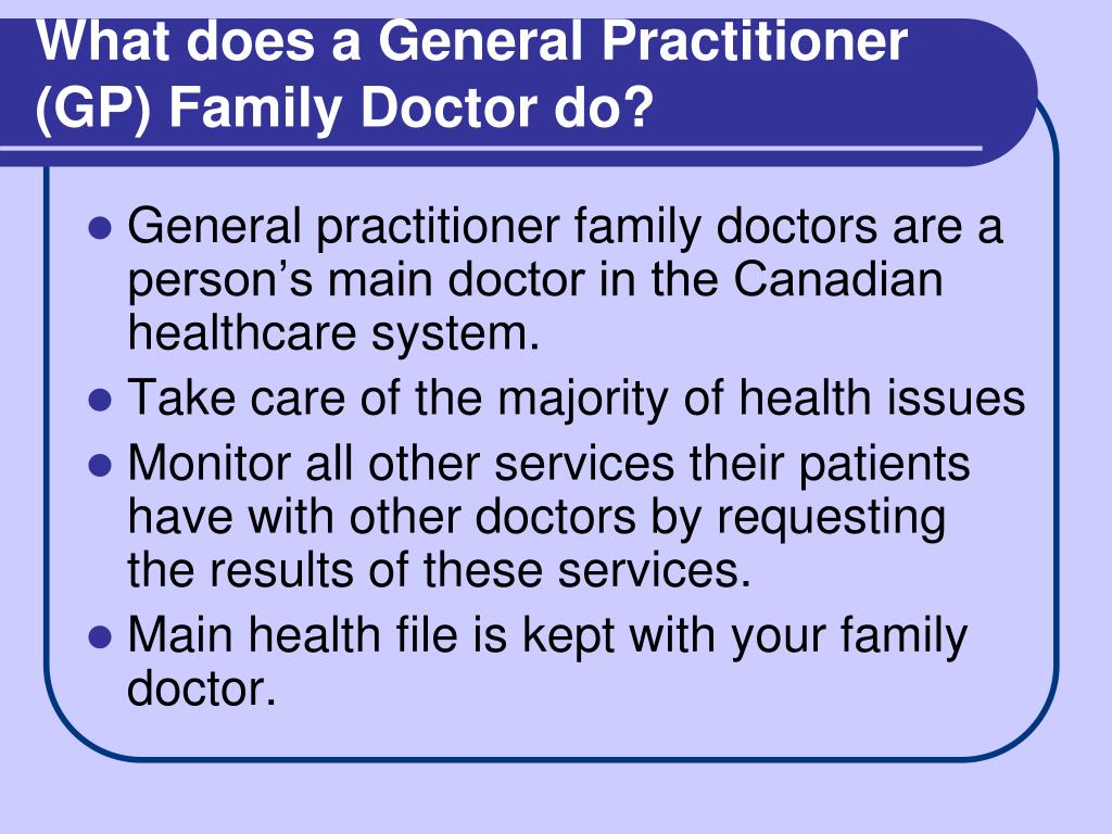 What does a General Practitioner (GP) Family Doctor do?