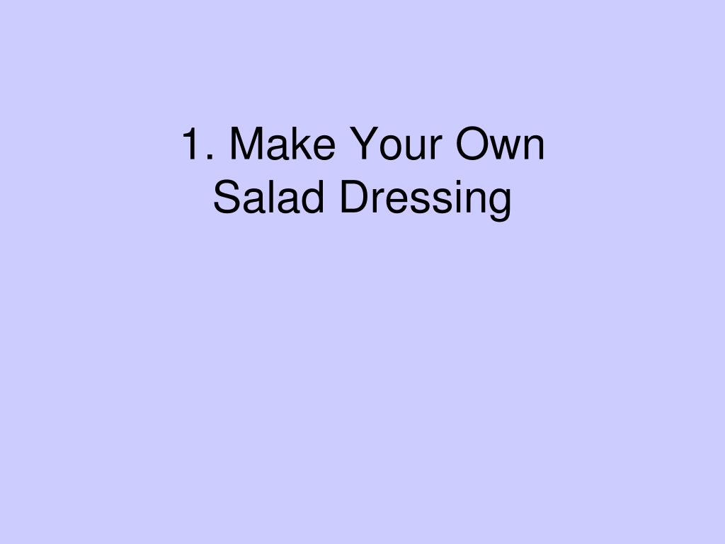 1. Make Your Own
