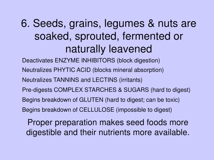 6 seeds grains legumes nuts are soaked sprouted fermented or naturally leavened
