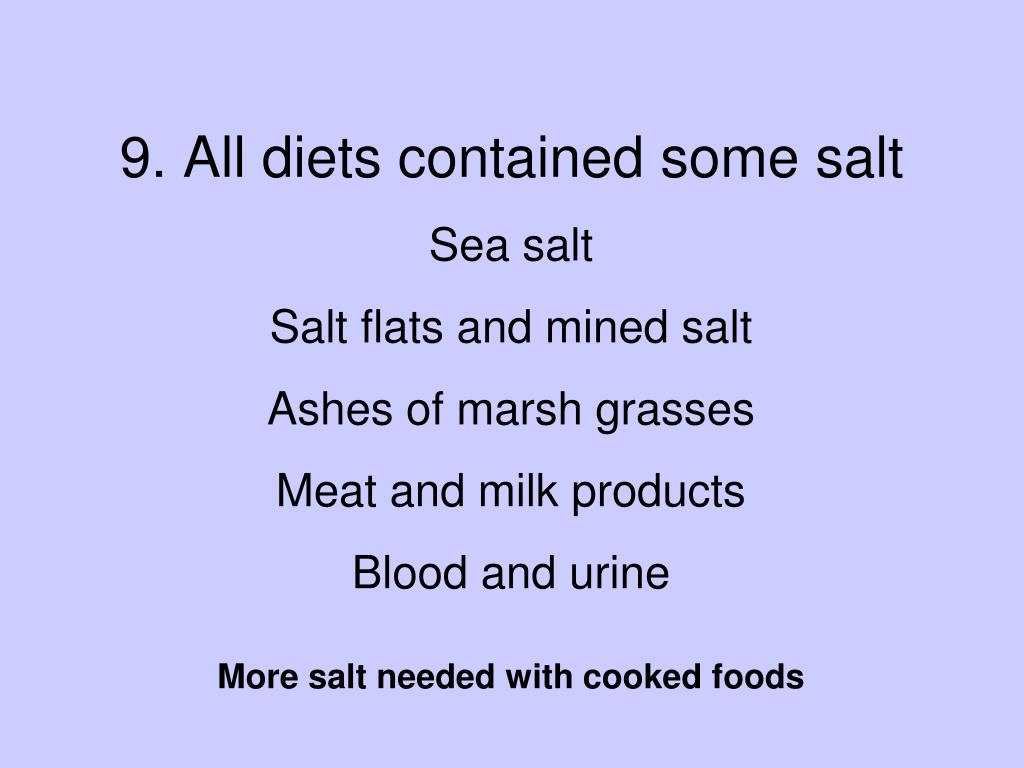 9. All diets contained some salt