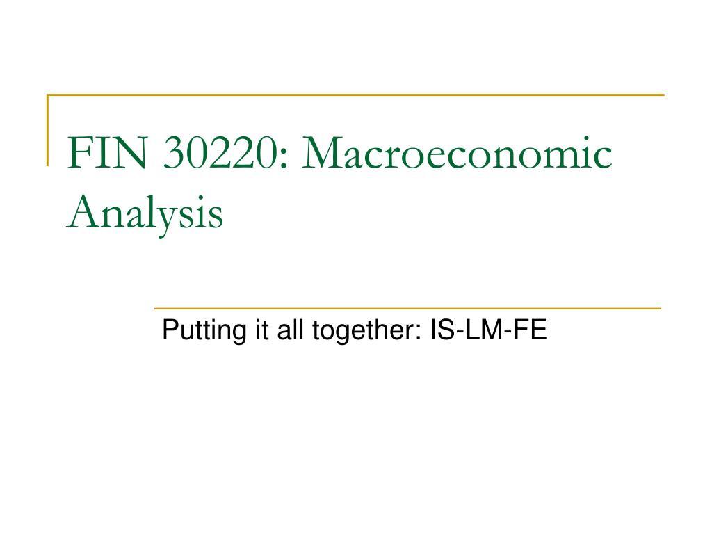fin 30220 macroeconomic analysis l.