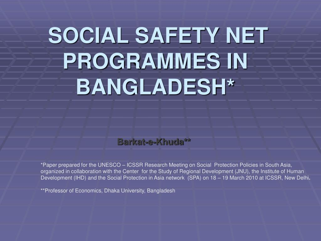 PPT - SOCIAL SAFETY NET PROGRAMMES IN BANGLADESH* PowerPoint