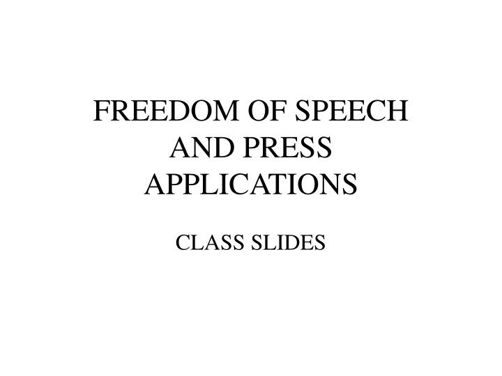 freedom of speech and press applications n.