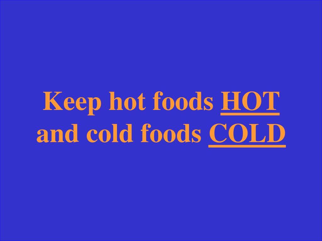 Keep hot foods