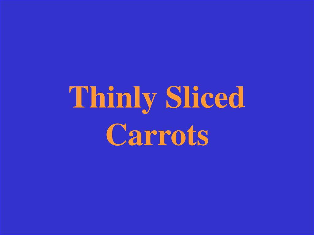 Thinly Sliced Carrots