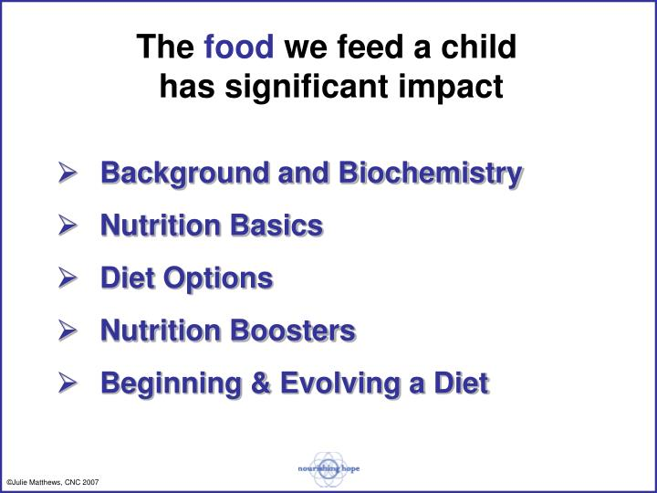 The food we feed a child has significant impact
