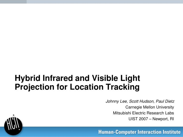 hybrid infrared and visible light projection for location tracking n.