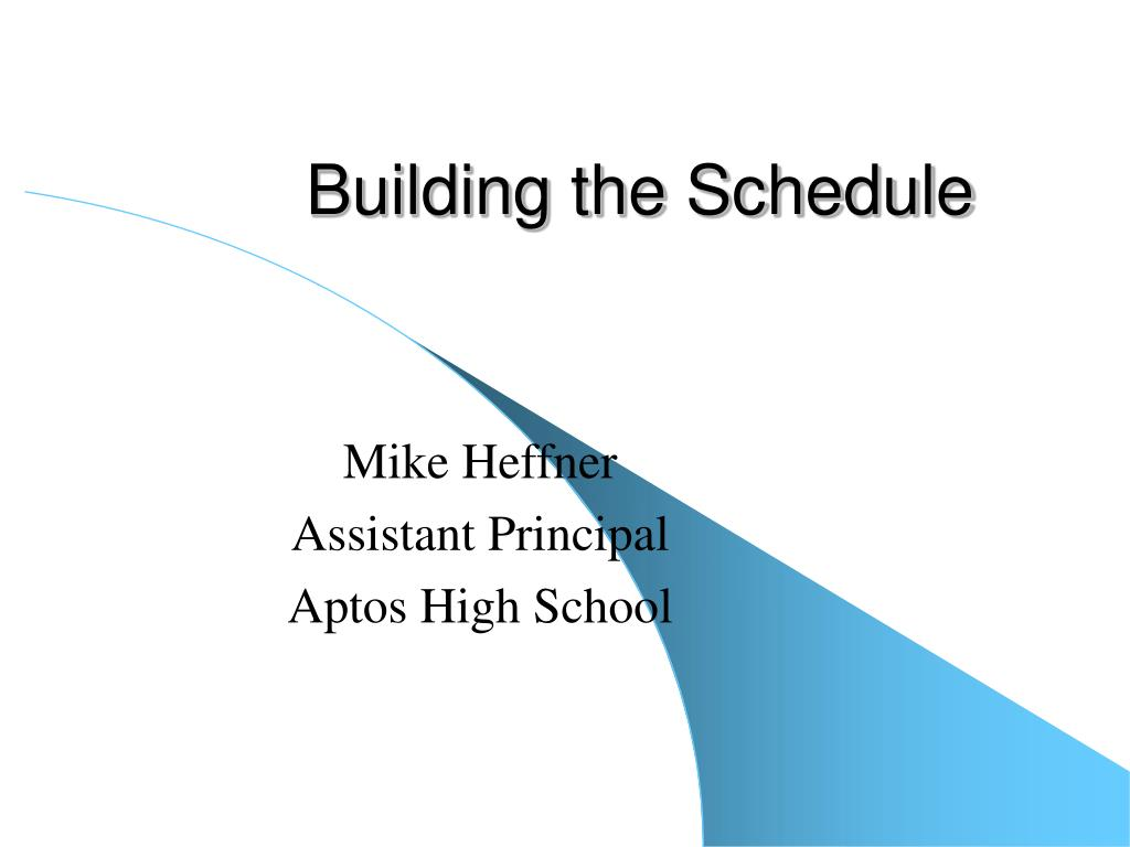 Building the Schedule