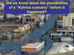 did we know about the possibilities of a katrina scenario before it happened