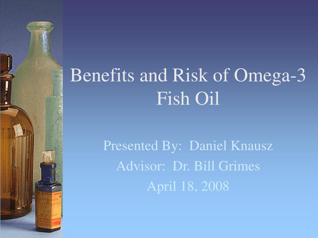 benefits and risk of omega 3 fish oil l.