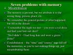 seven problems with memory89