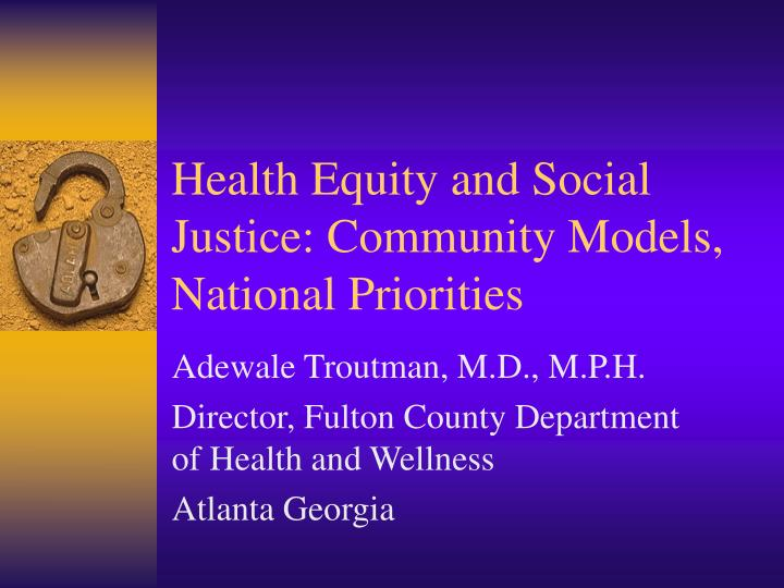Health equity and social justice community models national priorities