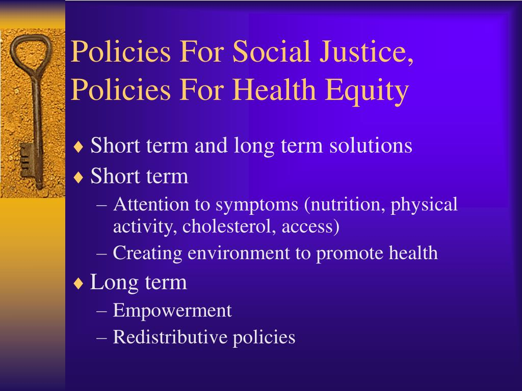 Policies For Social Justice, Policies For Health Equity