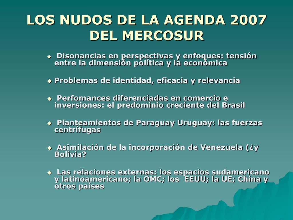 LOS NUDOS DE LA AGENDA 2007 DEL MERCOSUR
